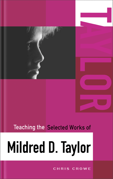 Teaching the Selected Works of Mildred D. Taylor